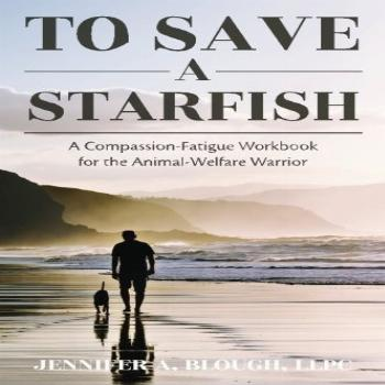 To Save a Starfish: A Compassion-Fatigue Workbook for the